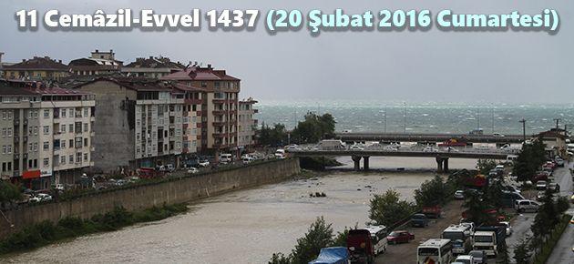 11 Cemâzil-Evvel 1437 (20 Şubat 2016 Cumartesi)