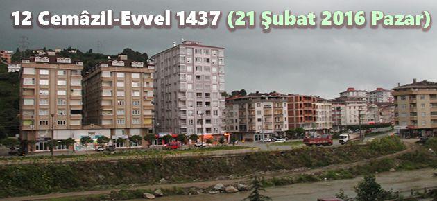 12 Cemâzil-Evvel 1437 (21 Şubat 2016 Pazar)