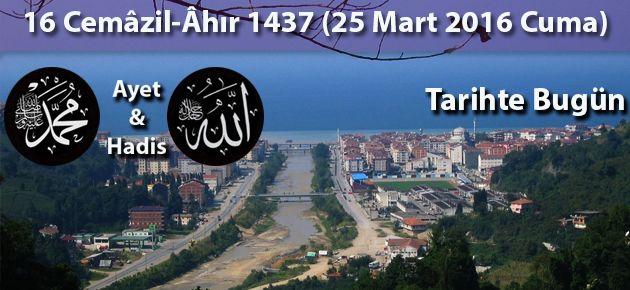 16 Cemâzil-Âhır 1437 (25 Mart 2016 Cuma)