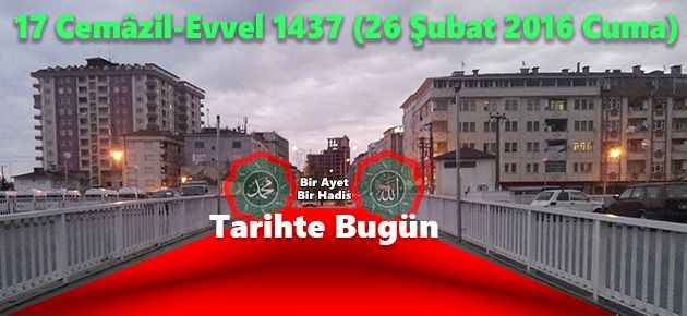 17 Cemâzil-Evvel 1437 (26 Şubat 2016 Cuma)