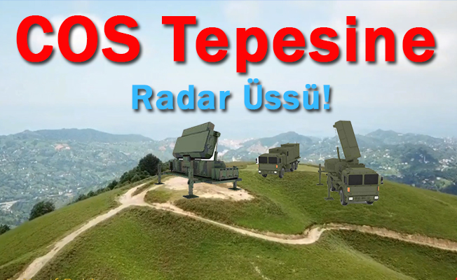 COS Tepesine Radar Üssü!