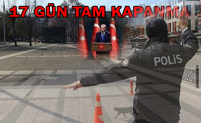 TAM KAPANMA GELDİ