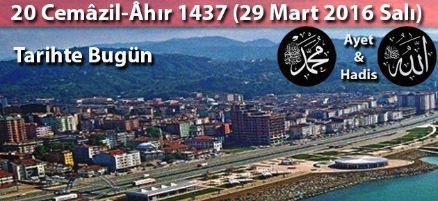 20 Cemâzil-Âhır 1437 (29 Mart 2016 Salı)