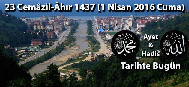 23 Cemâzil-Âhır 1437 (1 Nisan 2016 Cuma)