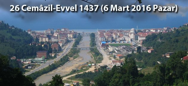 26 Cemâzil-Evvel 1437 (6 Mart 2016 Pazar)