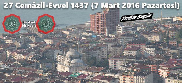 27 Cemâzil-Evvel 1437 (7 Mart 2016 Pazartesi)
