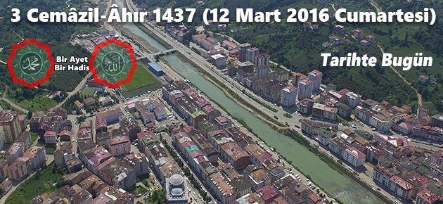 3 Cemâzil-Âhır 1437 (12 Mart 2016 Cumartesi)