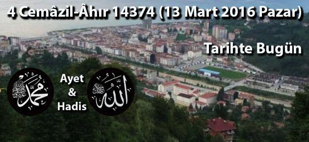 4 Cemâzil-Âhır 14374 (13 Mart 2016 Pazar)