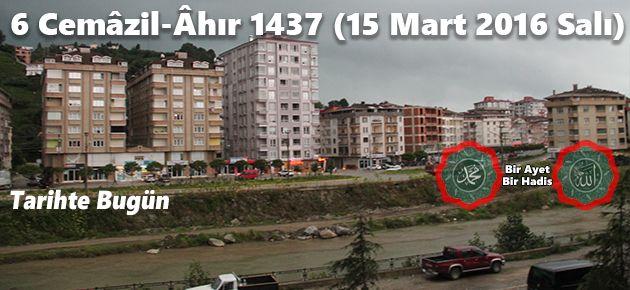 6 Cemâzil-Âhır 1437 (15 Mart 2016 Salı)