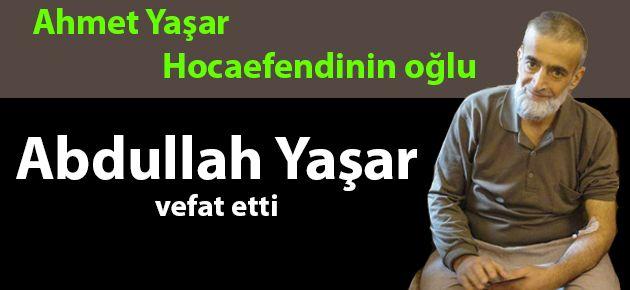 Ahmet Yaşar Hocaefendinin oğlu vefat etti