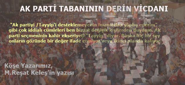 AK PARTİ TABANININ DERİN VİCDANI