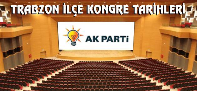 AK Parti Trabzon ilçe Kongre Tarihleri