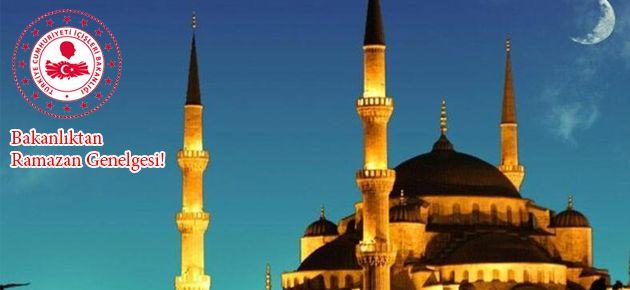 Bakanlıktan Ramazan Genelgesi!