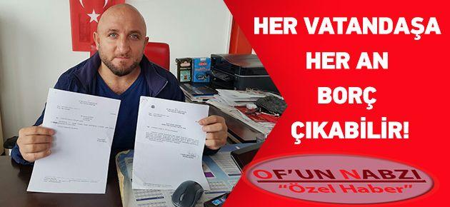 'BORCU YOKTUR' BELGESİ VERİP BORÇLU ÇIKARDILAR