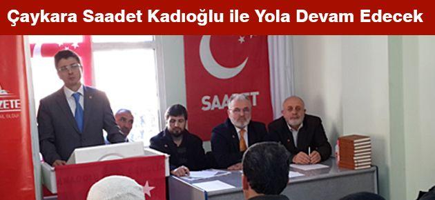 Çaykara Saadet Kadıoğlu ile Yola Devam Edecek