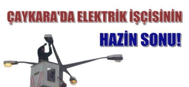 Çaykara'da Elektrik İşçisinin Hazin...