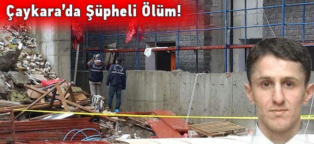 Çaykara'da Şüpheli Ölüm!