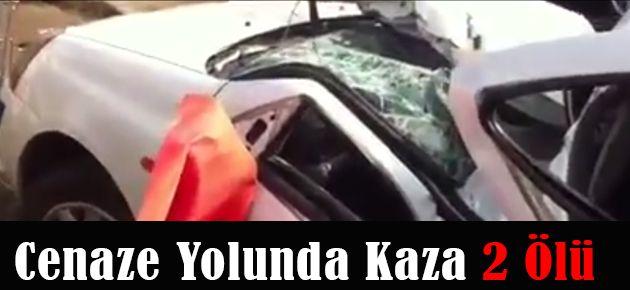 Cenaze Yolunda Kaza - 2 Ölü
