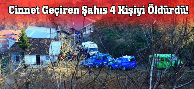 Cinnet Geçiren Şahıs 4 Kişiyi Öldürdü!