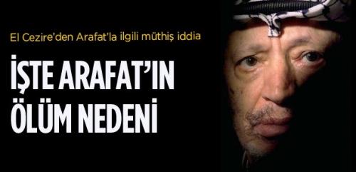 El Cezire'den Arafat'la ilgili şok iddia