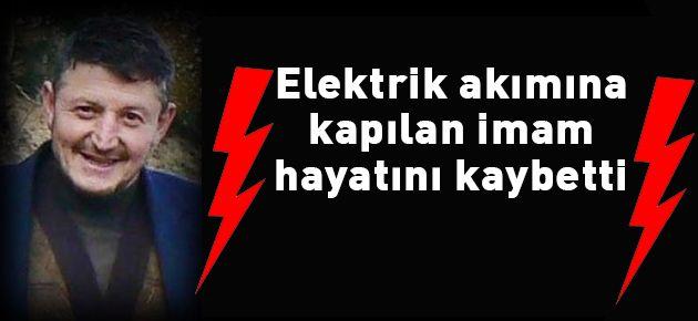 Elektrik çarpması sonucu öldü!