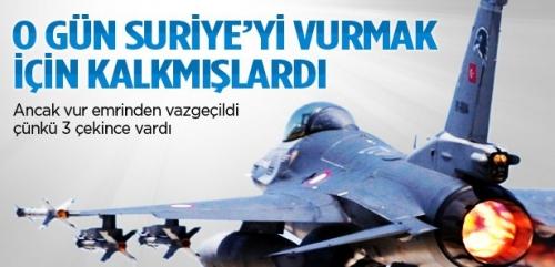 F-16'lar Suriye'deki hedefleri vuracaktı