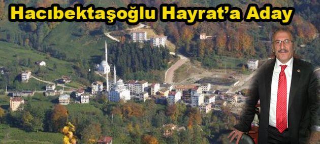 Hacıbektaşoğlu Hayrat'a Aday