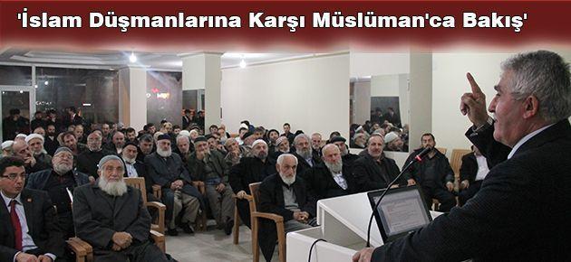 'İslam Düşmanlarına Karşı Müslüman'ca Bakış' Konferansı