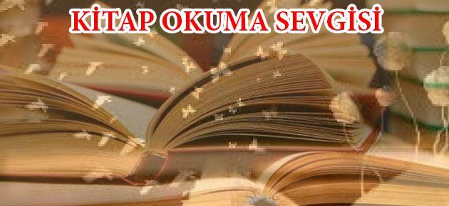 KİTAP OKUMA SEVGİSİ