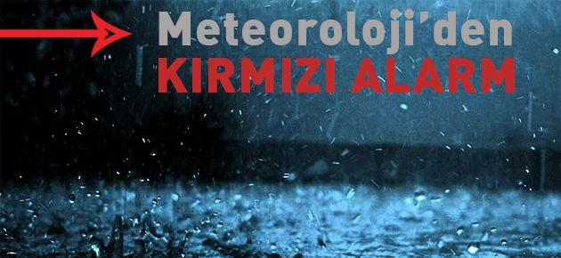 METEOROLOJİ'DEN KIRMII ALARM'