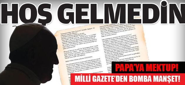 Milli Gazete'den Papa'ya sert mektup!