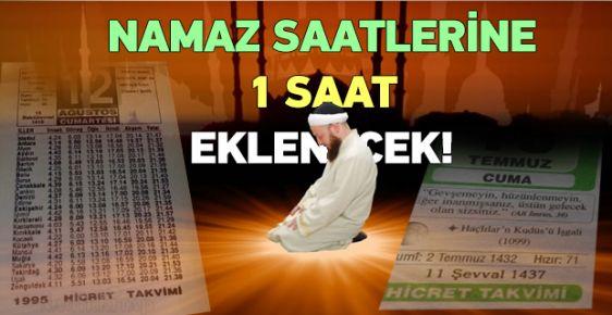 NAMAZ SAATLERİNE 1 SAAT EKLENECEK!