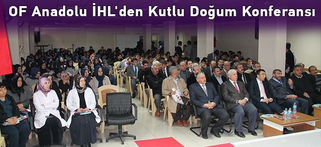 OF Anadolu İHL'den Kutlu Doğum Konferansı