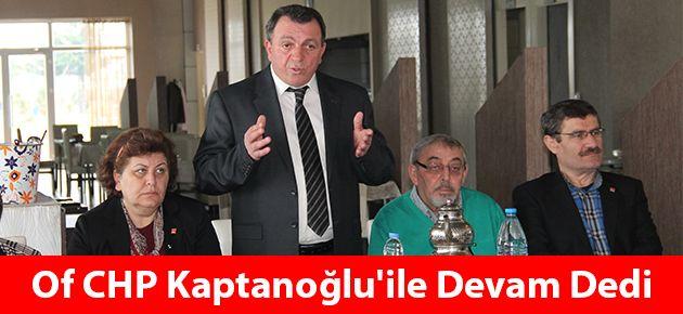 Of CHP Kaptanoğlu'ile Devam Dedi