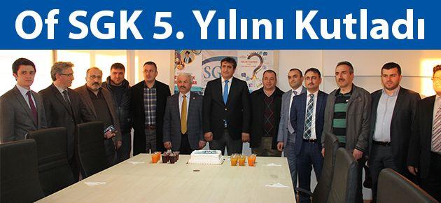 Of SGK 5. Yılını Kutladı