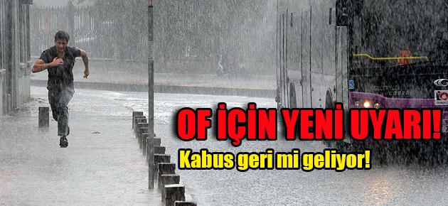 Of'ta yeni yağış alarmı!