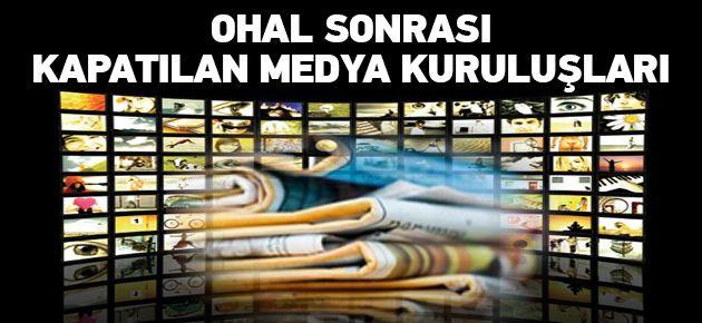 OHAL Sonrası Kapatılan Medya Kuruluşları