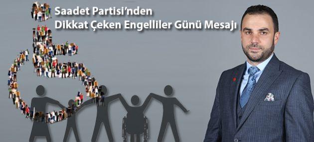 Saadet Partisi'nden Dikkat Çeken Engelliler Günü Mesajı