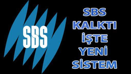 SBS kalktı İşte yeni sistem