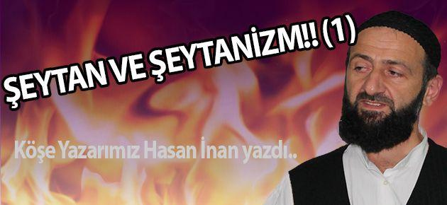 ŞEYTAN VE ŞEYTANİZM!! (1)