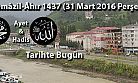 22 Cemâzil-Âhır 1437 (31 Mart 2016 Perşembe)