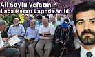 Ali Soylu Vefatının 15. Yılında Mezarı Başında Anıldı