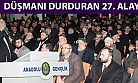 DÜŞMANI ASIL DURDURAN 27. ALAY'DIR!