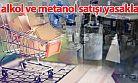 Etil alkol ve metanol satışı yasaklandı
