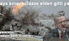 Kınaya kınaya Gazze elden gitti yahu!
