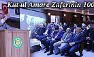 Kut-ul Amare Zaferinin 100.yılı Of'ta kutlandı