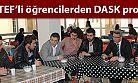 OF TEF'li öğrencilerden DASK projesi