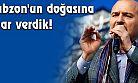 Soylu: Trabzon'un doğasına zarar verdik!
