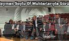 Süleyman Soylu Of Muhtarlarıyla Görüştü!