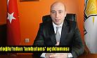 Terzioğlu'ndan 'ambulans krizi' savunması!